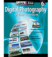 Learn & Use Digital Photography in Your Classroom