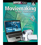 Learn & Use Moviemaking in Your Classroom