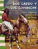 Los caddos y los comanches (The Caddo and Comanche) (Spanish Version)