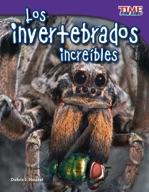 Los invertebrados incre�_bles (Incredible Invertebrates) (Spanish Version)