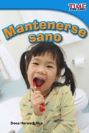 Mantenerse sano (Staying Healthy) (Spanish Version)