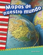 Mapas de nuestro mundo (Mapping Our World) (Spanish Version)