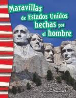 Maravillas de Estados Unidos hechas por el hombre (America's Man-Made Landmarks) (Spanish Version)