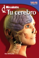 Mira adentro: Tu cerebro (Look Inside: Your Brain) (Spanish Version)