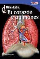 Mira adentro: Tu corazón y pulmones (Look Inside: Your Hea