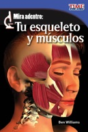 Mira adentro: Tu esqueleto y m̼sculos (Look Inside: Your Skeleton and Muscles) (Spanish Version)