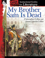 My Brother Sam Is Dead: An Instructional Guide for Literature