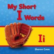 My Short I Words