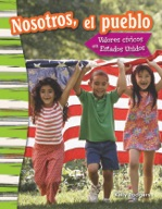 Nostoros, el pueblo: Valores c�_vicos en Estados Unidos (We the People: Civic Values in America) (Spanish Version)