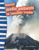 Nuestro medio ambiente en constante cambio (Our Ever-Changing Environment) (Spanish Version)