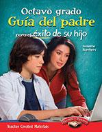Octavo grado Gu�_a del padre para el ̩xito de su hijo (Eighth Grade Parent Guide for Your Child's Success)
