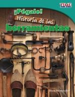 ¡Pégale! Historia de las herramientas (Hit It! History of