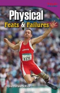 Physical: Feats and Failures