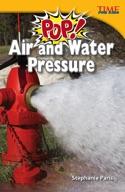 Pop! Air and Water Pressure