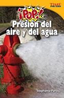 ��Pop! Presi�_n del aire y del agua (Pop! Air and Water Pressure) (Spanish Version)