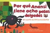 Por qué Anansi tiene ocho patas delgadas: Un cuento de Áfr