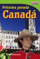 Próxima parada: Canadá (Next Stop: Canada) (Spanish Version)