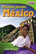 Próxima parada: México (Next Stop: Mexico) (Spanish Version)