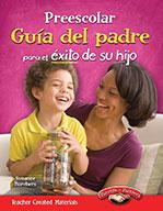 Preescolar Gu�_a del padre para el ̩xito de su hijo (Pre-K Parent Guide for Your Child's Success)