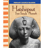 Primary Source Readers World Cultures Through Time: Hatshepsut: First Female Pharaoh (Enhanced eBook)