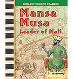 Primary Source Readers World Cultures Through Time: Mansa Musa: Leader of Mali (Enhanced eBook)