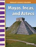 Mayas, Incas, and Aztecs