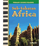 Primary Source Readers World Cultures Through Time: Sub-Saharan Africa (Enhanced eBook)