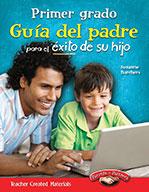 Primer grado Gu�_a del padre para el ̩xito de su hijo (First Grade Parent Guide for Your Child's Success)