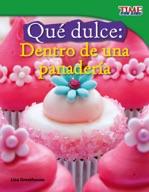 Qu̩ dulce: Dentro de una panader�_a (Sweet: Inside a Bakery) (Spanish Version)