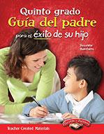 Quinto grado Gu�_a del padre para el ̩xito de su hijo (Fifth Grade Parent Guide for Your Child's Success)