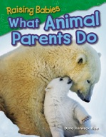 Raising Babies: What Animal Parents Do