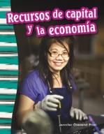 Recursos de capital y la econom�_a (Capital Resources and the Economy) (Spanish Version)