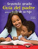 Segundo grado Gu�_a del padre para el ̩xito de su hijo (Second Grade Parent Guide for Your Child's Success)