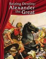 Seizing Destiny: Alexander the Great