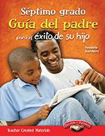 Septimo grado Guía del padre para el éxito de su hijo (Sev