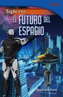 Siglo XXII: El futuro del espacio (22nd Century: Future of Space) (Spanish Version)