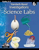 Standards-Based Investigations: Science Labs - Grade 3 to 5