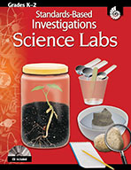 Standards-Based Investigations: Science Labs - Grade K to 2