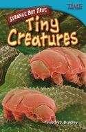 Strange but True: Tiny Creatures