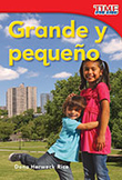 Grande y peque̱o (Big and Little)