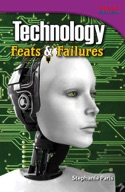 Technology: Feats and Failures