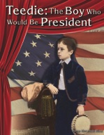 Teedie: The Boy Who Would Be President