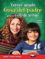 Tercer grado Gu�_a del padre para el ̩xito de su hijo (Third Grade Parent Guide for Your Child's Success)