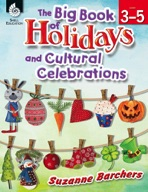 The Big Book of Holidays and Cultural Celebrations: Levels 3-5
