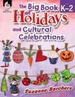 The Big Book of Holidays and Cultural Celebrations: Levels K-2