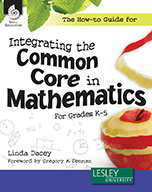 The How-to Guide for Integrating the Common Core in Mathematics Grades K-5