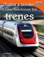 ��Todos a bordo! C�_mo funcionan los trenes (All Aboard! How Trains Work) (Spanish Version)