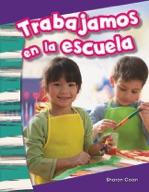 Trabajamos en la escuela (We Work at School) (Spanish Version)