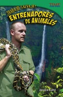 ��Trabajo salvaje! Entrenadores de animales (Wild Work! Animal Trainers) (Spanish Version)
