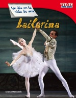 Un d�_a en la vida de una bailarina (A Day in the Life of a Ballet Dancer) (Spanish Version)